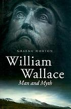 William Wallace : man and myth