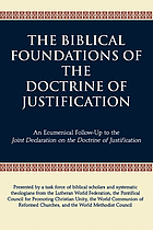 The biblical foundations of the Doctrine of justification : an ecumenical follow-up to the Joint Declaration on the Doctrine of justification
