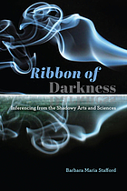 Ribbon of darkness : inferencing from the shadowy arts and sciences
