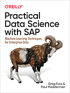 Practical data science with SAP : machine learning techniques for enterprise data