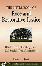 The little book of race and restorative justice : black lives, healing, and US social transformation
