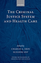 Criminal justice system and health care; ed. by charles a. erin.
