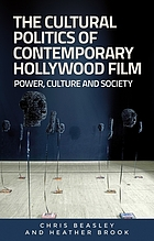 The cultural politics of contemporary Hollywood film : power, culture and society