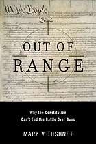 Out of range : why the Constitution can't end the battle over guns