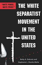 The white separatist movement in the United States :