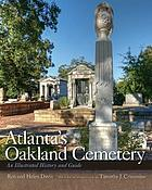 Atlanta's Oakland Cemetery : an Illustrated History and Guide