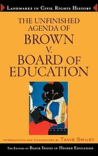 The unfinished agenda of Brown v. Board of Education