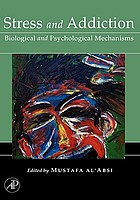 Stress and addiction : biological and psychological mechanisms