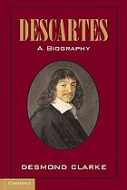 Descartes : a biography