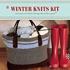 Winter knits kit : instructions and tools for 25 cozy cold-weather projects.
