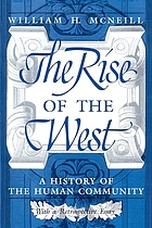 The rise of the West : a history of the human community : with a retrospective essay