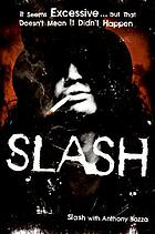 Slash : it seems excessive ... but that doesn't mean it didn't happen : Slash with Anthony Bozza.