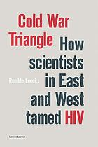 Cold war triangle: how scientists in East and West tamed HIV