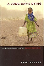 A long day's dying : critical moments in the Darfur genocide