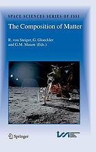 The composition of matter : symposium honouring Johannes Geiss on the occasion of his 80th birthday