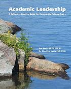 Academic leadership : a reflective practice guide for community college chairs