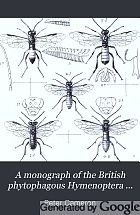 A monograph of the British phytophagous Hymenoptera ...