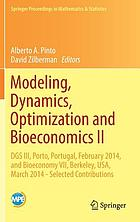 Modeling, dynamics, optimization and bioeconomics II : DGS III, Porto, Portugal, February 2014, and Bioeconomy VII, Berkeley, USA, March 2014 -- selected contributions
