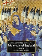 The illustrated history of late medieval England