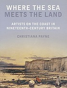 Where the sea meets the land : artists on the coast in nineteenth-century Britain