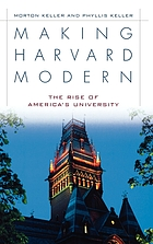 Making Harvard modern : the rise of America's university