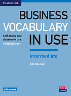 Business vocabulary in use. Intermediate. Self-study and classroom use