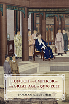 Eunuch and emperor in the great age of Qing rule