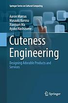 Cuteness engineering : designing adorable products and services