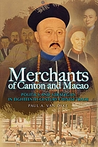 Merchants of Canton and Macao : politics and strategies in eighteenth-century Chinese trade