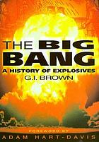 The big bang : a history of explosives
