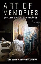Art of memories : curating at the Hermitage