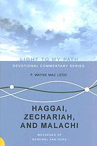 Haggai, Zechariah, and Malachi : messages of renewal and hope