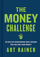 The money challenge : 30 days of discovering God's design for you and your money