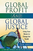 Global profit and global justice : using your money to change the world