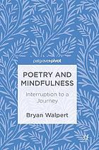 Poetry and mindfulness : interruption to a journey