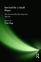 Survival for a small planet : the sustainable development agenda