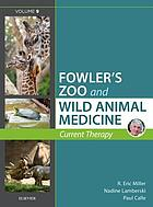 Fowler's zoo and wild animal medicine : current therapy