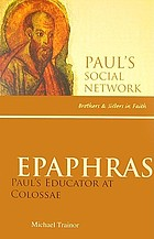 Epaphras : Paul's educator at Colossae