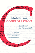 Globalizing confederation : Canada and the world in 1867