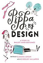 Pippa by design : a story of ballet and costumes