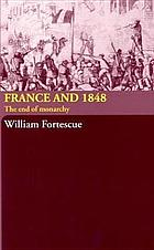 France and 1848 : the end of monarchy