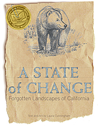 A state of change : forgotten landscapes of California