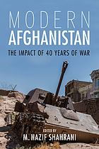 Modern Afghanistan : the Impact of 40 Years of War.