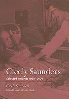 Cicely Saunders : selected writings 1958-2004