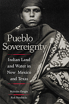 Pueblo sovereignty : Indian land and water in New Mexico and Texas