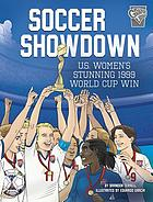Soccer showdown : U. S. women's stunning 1999 World Cup win