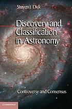Discovery and classification in astronomy : controversy and consensus