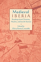 Medieval Iberia : readings from Christian, Muslim, and Jewish sources / edited by Olivia Remie Constable.