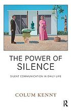 The Power of Silence : Silent Communication in Daily Life