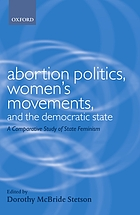 Abortion politics, women's movements, and the democratic state : a comparative study of state feminism